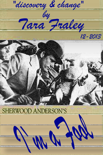 """im a fool by sherwood anderson 2 essay The swipe in """"i'm a fool"""" by sherwood anderson does not seem to possess these   so even though the swipe is remorseful at the end of the story and says """"i'll."""