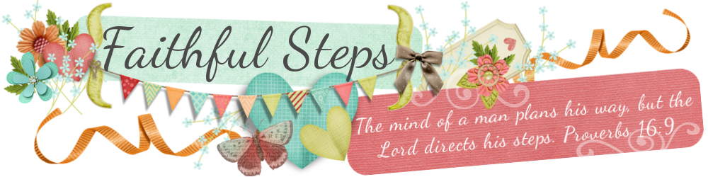 Faithful Steps: Proverbs 16:9